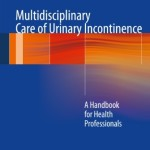 Multidisciplinary Care of Urinary Incontinence: A Handbook for Health Professionals