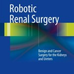 Robotic Renal Surgery: Benign and Cancer Surgery for the Kidneys and Ureters