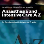Anaesthesia and Intensive Care A-Z: An Encyclopedia of Principles and Practice, 5th Edition