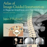 Atlas of Image-Guided Intervention in Regional Anesthesia and Pain Medicine, 2nd Edition