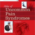 Atlas of Uncommon Pain Syndromes, 3rd Edition Expert Consult – Online and Print