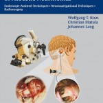 Color Atlas of Microneurosurgery of Acoustic Neurinomas: Endoscope-Assisted Techniques, Neuronavigational Techniques, Radiosurgery