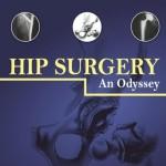 Hip Surgery: An Odyssey