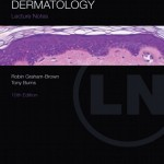 Lecture Notes: Dermatology, 10th Edition