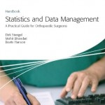 AOTrauma – Statistics and Data Management: A Practical Guide for Orthopedic Surgeons