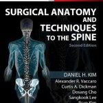 Surgical Anatomy and Techniques to the Spine, 2nd Edition Expert Consult – Online and Print