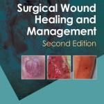 Surgical Wound Healing and Management, 2nd Edition