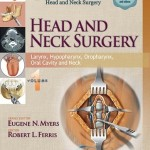 Master Techniques in Otolaryngology Surgery – Head and Neck Surgery: Head and Neck Surgery: Volume 1 Larynx, Hypopharynx, Oropharynx, Oral Cavity and Neck