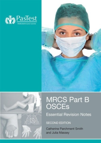 MRCS Part B OSCEs essential revision notes 2