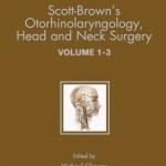 Scott-Brown's Otorhinolaryngology: Head and Neck Surgery, 7th Edition 3 volume set
