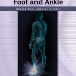 Musculoskeletal Examination of the Foot and Ankle: Making the Complex Simple