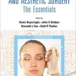 Plastic Reconstructive and Aesthetic Surgery: The Essentials (With DVD-ROM)