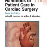 Handbook of Patient Care in Cardiac Surgery                    / Edition 7