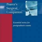 Pearce's Surgical Companion: Essential Revision Notes for Postgraduate Exams