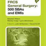 FRCS General Surgery: 500 SBAs and EMIs