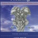 Hearing: Anatomy, Physiology, and Disorders of the Auditory System Edition 3