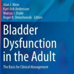 Bladder Dysfunction in the Adult: The Basis for Clinical Management