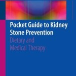 Pocket Guide to Kidney Stone Prevention: Dietary and Medical Therapy