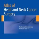 Atlas of Head and Neck Cancer Surgery: The Compartment Surgery for Resection in 3-D