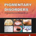 Pigmentary Disorders: A Comprehensive Compendium