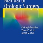 Manual of Otologic Surgery