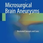 Microsurgical Brain Aneurysms: Illustrated Concepts and Cases