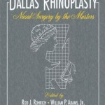 Dallas Rhinoplasty: Nasal Surgery by the Masters, Third Edition