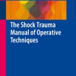 The Shock Trauma Manual of Operative Techniques