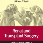 Renal and Transplant Surgery: Prepare for the MRCS: Key articles from the Surgery Journal Retail PDF