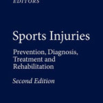 Sports Injuries: Prevention, Diagnosis, Treatment and Rehabilitation, 2nd Edition