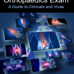 FRCS Trauma and Orthopaedics Exam  : A Guide to Clinicals and Vivas