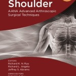 The Shoulder : AANA Advanced Arthroscopic Surgical Techniques