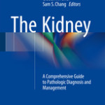 The Kidney                            :A Comprehensive Guide to Pathologic Diagnosis and Management