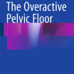 The Overactive Pelvic Floor