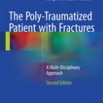 The Poly-Traumatized Patient with Fractures                            :A Multi-Disciplinary Approach