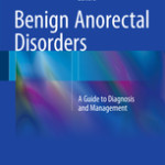 Benign Anorectal Disorders                            :A Guide to Diagnosis and Management