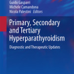 Primary, Secondary and Tertiary Hyperparathyroidism                            :Diagnostic and Therapeutic Updates