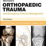 McRae's Orthopaedic Trauma and Emergency Fracture Management, 3rd Edition