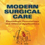 Modern Surgical Care  :  Physiologic Foundations and Clinical Applications