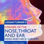 Logan Turner's Diseases of the Nose, Throat and Ear  :  Head and Neck Surgery, 11th Edition