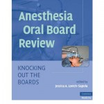 Anesthesia Oral Board Review : Knocking Out the Boards