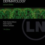 Lecture Notes: Dermatology, 11th Edition