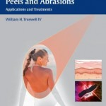 Lasers and Light, Peels and Abrasions  :  Applications and Treatments