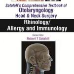Sataloff's Comprehensive Textbook of Otolaryngology: Head & Neck Surgery : Rhinology/Allergy and Immunology