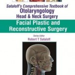 Sataloff's Comprehensive Textbook of Otolaryngology: Head & Neck Surgery : Facial Plastic and Reconstructive Surgery