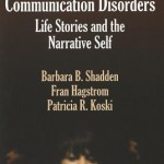 Neurogenic Communication Disorders  :  Life Stories and Narrative Self