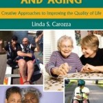 Communication and Aging : Creative Approaches to Improving the Quality of Life