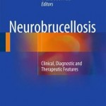 Neurobrucellosis 2016 : Clinical, Diagnostic and Therapeutic Features