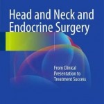 Head and Neck and Endocrine Surgery 2016 : From Clinical Presentation to Treatment Success