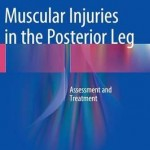 Muscular Injuries in the Posterior Leg 2016 : Assessment and Treatment